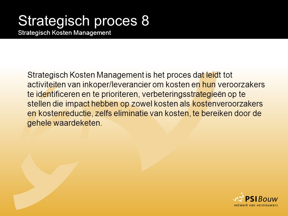 Strategisch proces 8 Strategisch Kosten Management.