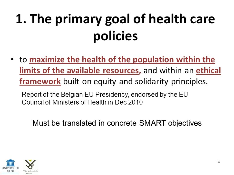 1. The primary goal of health care policies