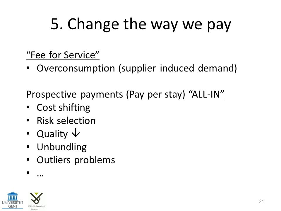 5. Change the way we pay Fee for Service