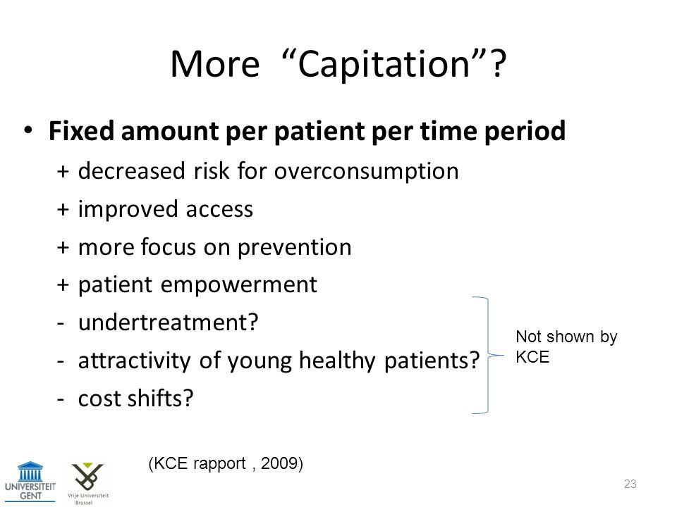 More Capitation Fixed amount per patient per time period