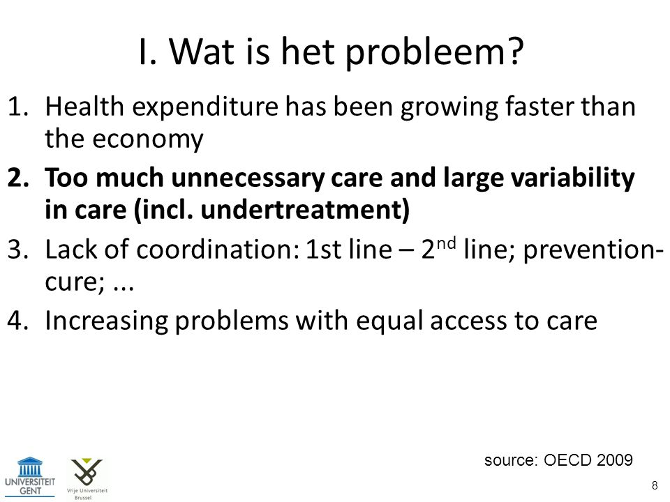 I. Wat is het probleem Health expenditure has been growing faster than the economy.