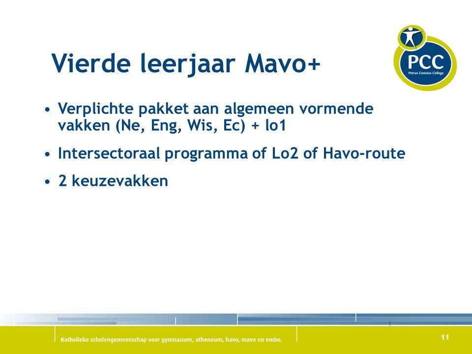 Vierde leerjaar Mavo+ Verplichte pakket aan algemeen vormende vakken (Ne, Eng, Wis, Ec) + lo1. Intersectoraal programma of Lo2 of Havo-route.