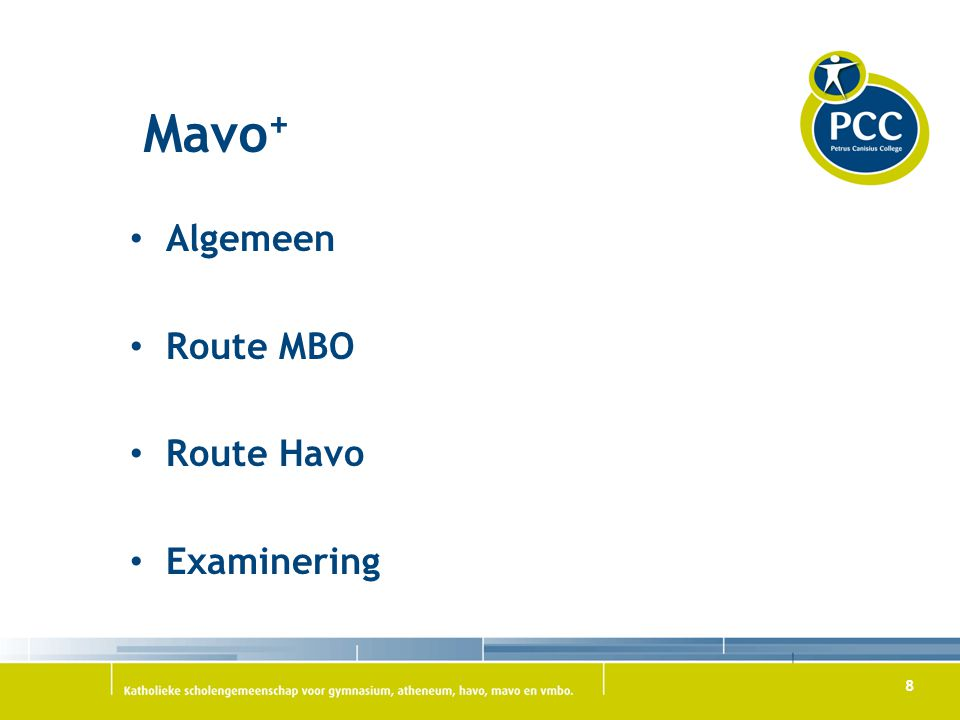 Mavo+ Algemeen Route MBO Route Havo Examinering