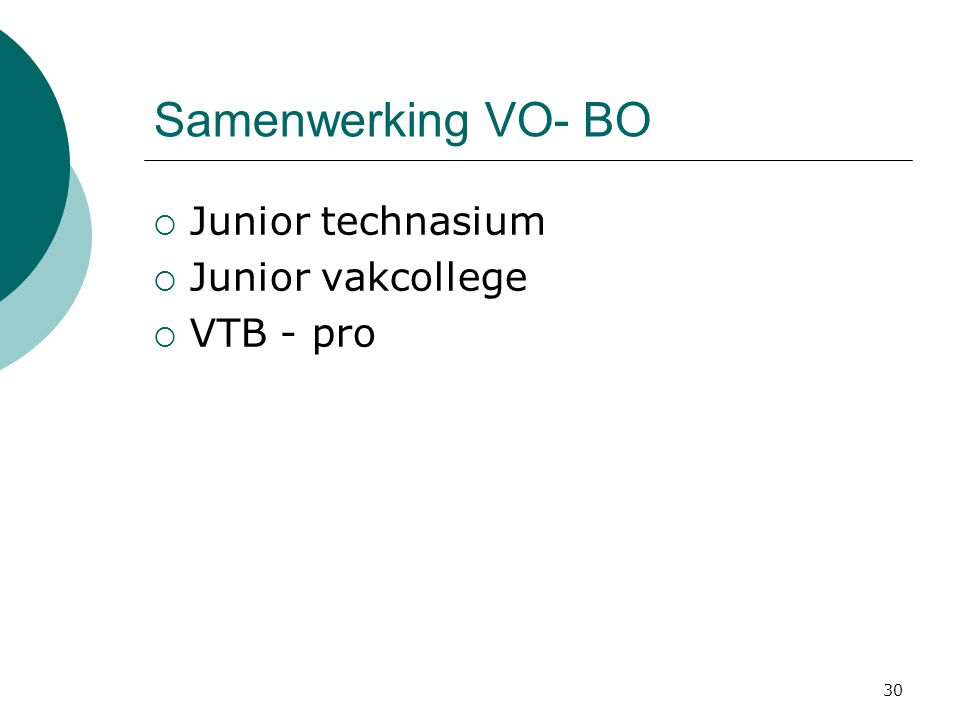 Samenwerking VO- BO Junior technasium Junior vakcollege VTB - pro