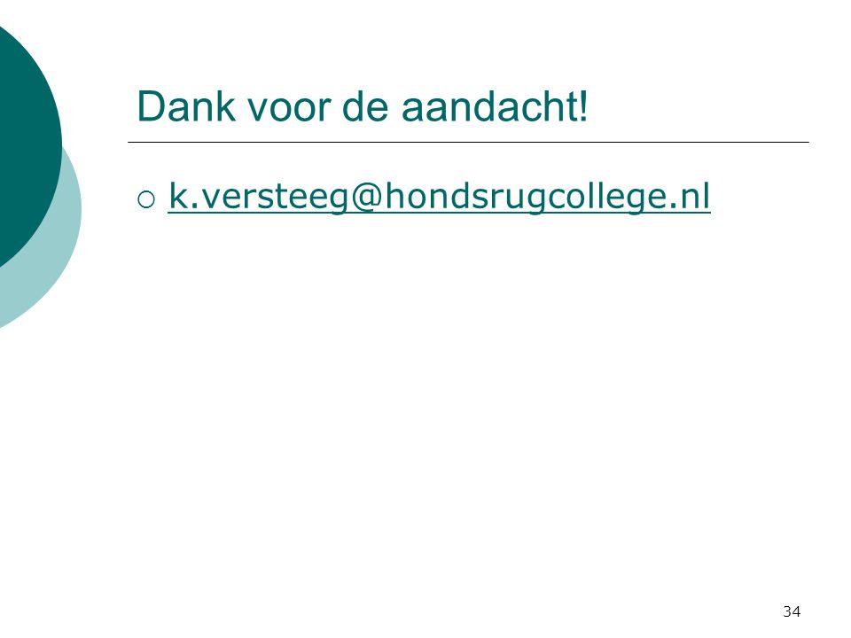 Dank voor de aandacht! k.versteeg@hondsrugcollege.nl