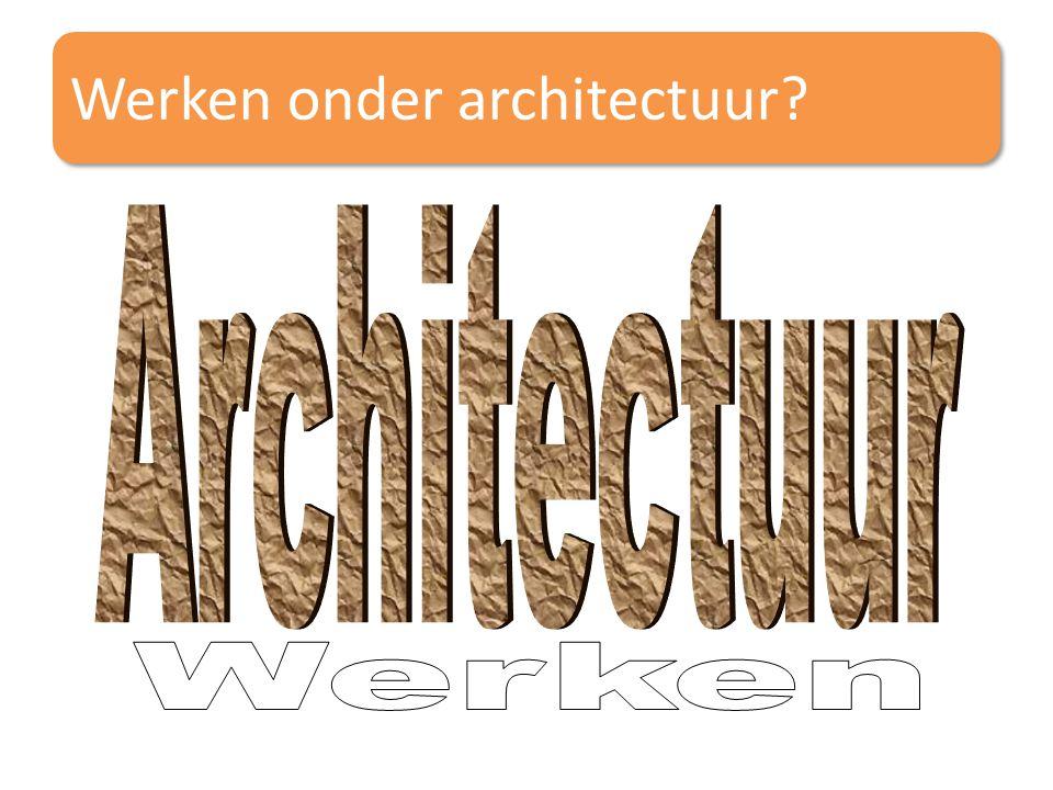 Werken onder architectuur