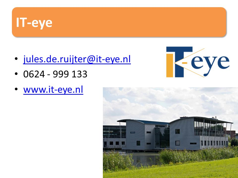 IT-eye jules.de.ruijter@it-eye.nl 0624 - 999 133 www.it-eye.nl