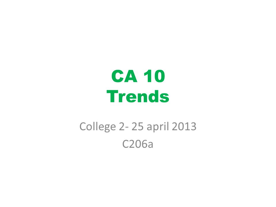 CA 10 Trends College 2- 25 april 2013 C206a