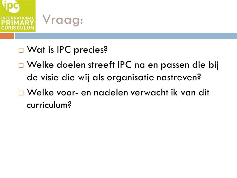 Vraag: Wat is IPC precies