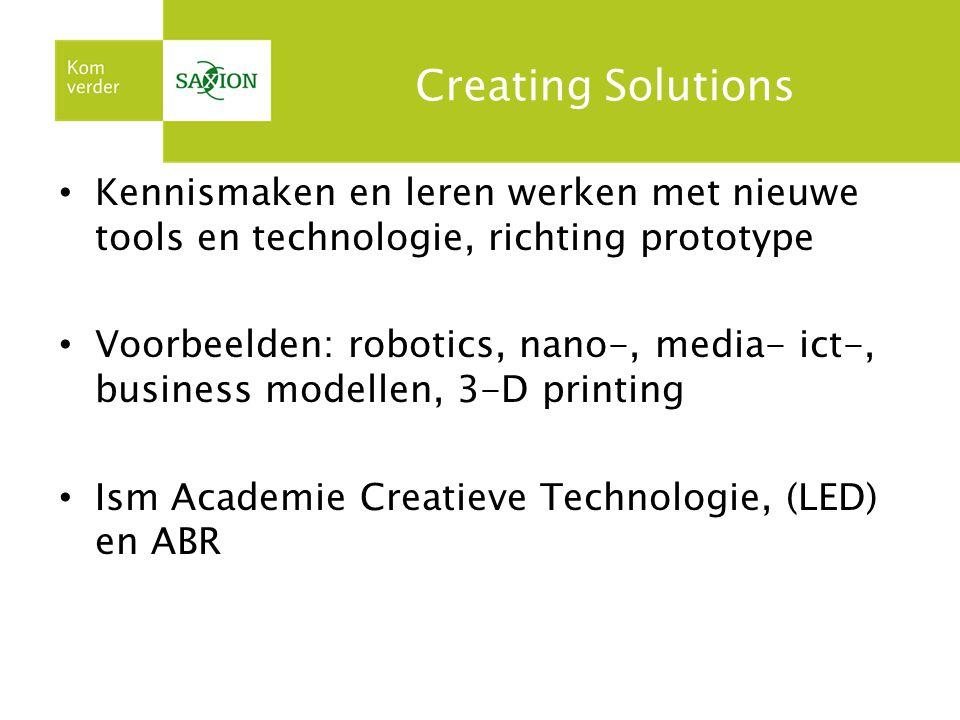 Creating Solutions Kennismaken en leren werken met nieuwe tools en technologie, richting prototype.
