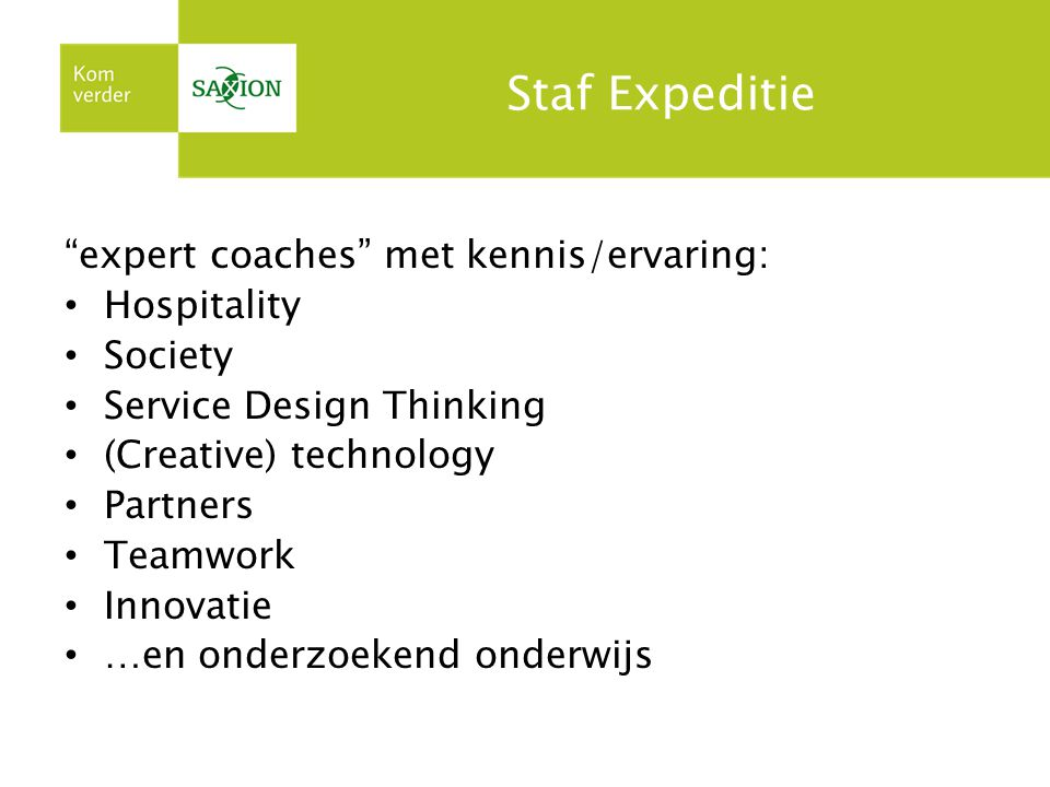 Staf Expeditie expert coaches met kennis/ervaring: Hospitality