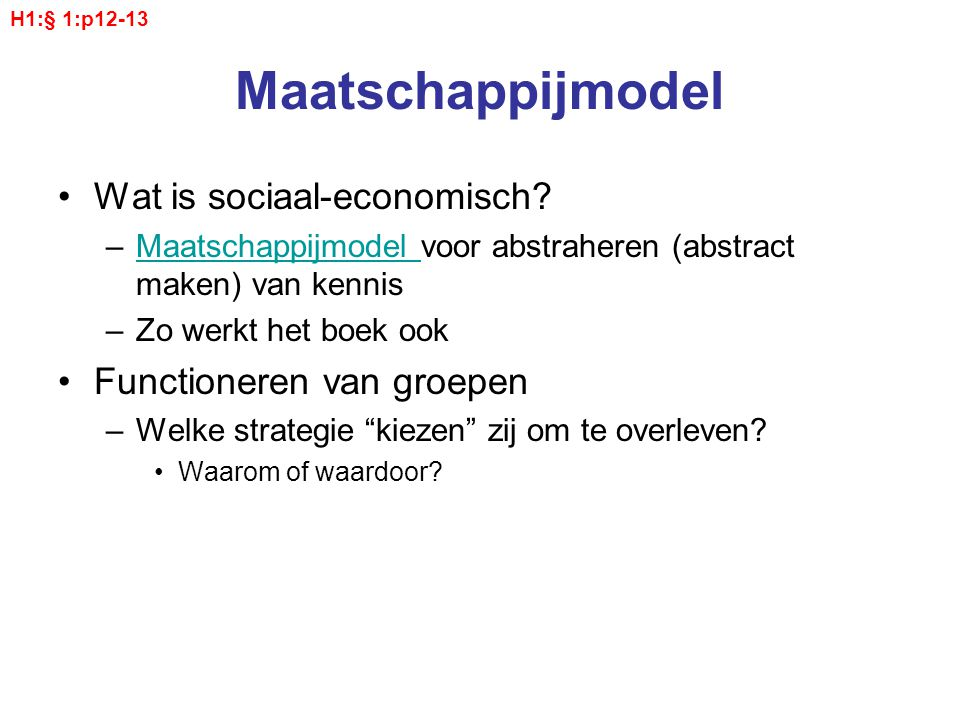 Maatschappijmodel Wat is sociaal-economisch Functioneren van groepen