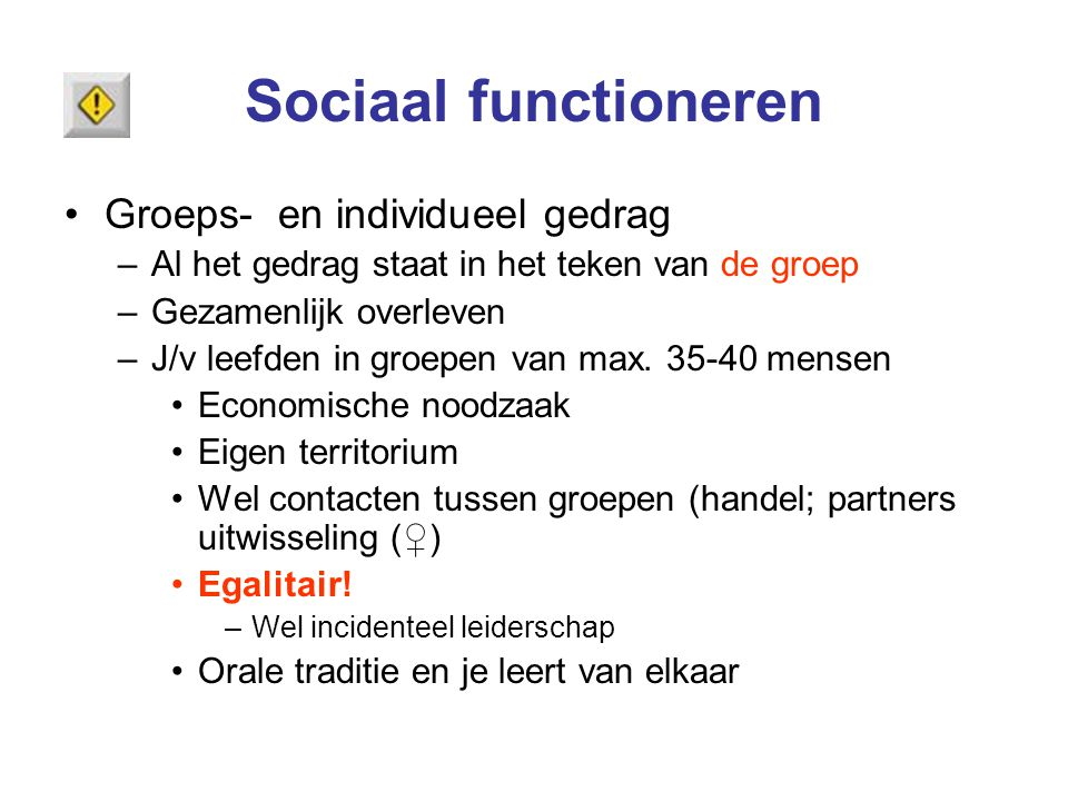 Sociaal functioneren Groeps- en individueel gedrag