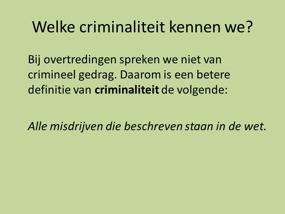 Welke criminaliteit kennen we
