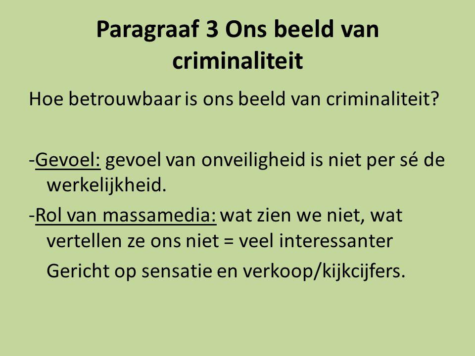 Paragraaf 3 Ons beeld van criminaliteit