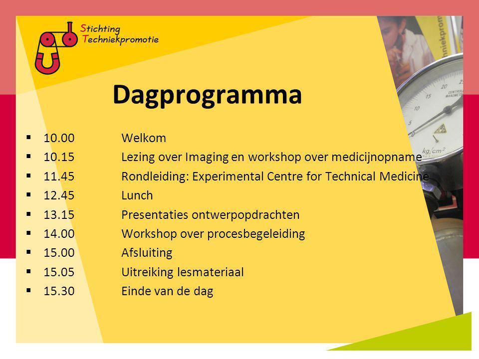 Dagprogramma 10.00 Welkom. 10.15 Lezing over Imaging en workshop over medicijnopname. 11.45 Rondleiding: Experimental Centre for Technical Medicine.