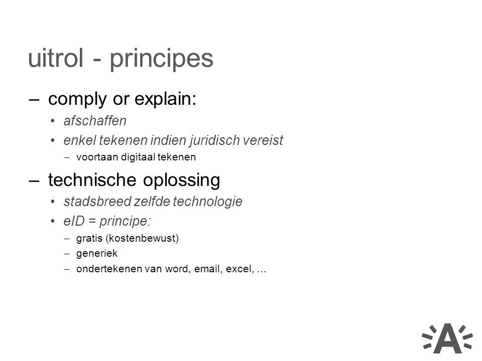 uitrol - principes comply or explain: technische oplossing afschaffen