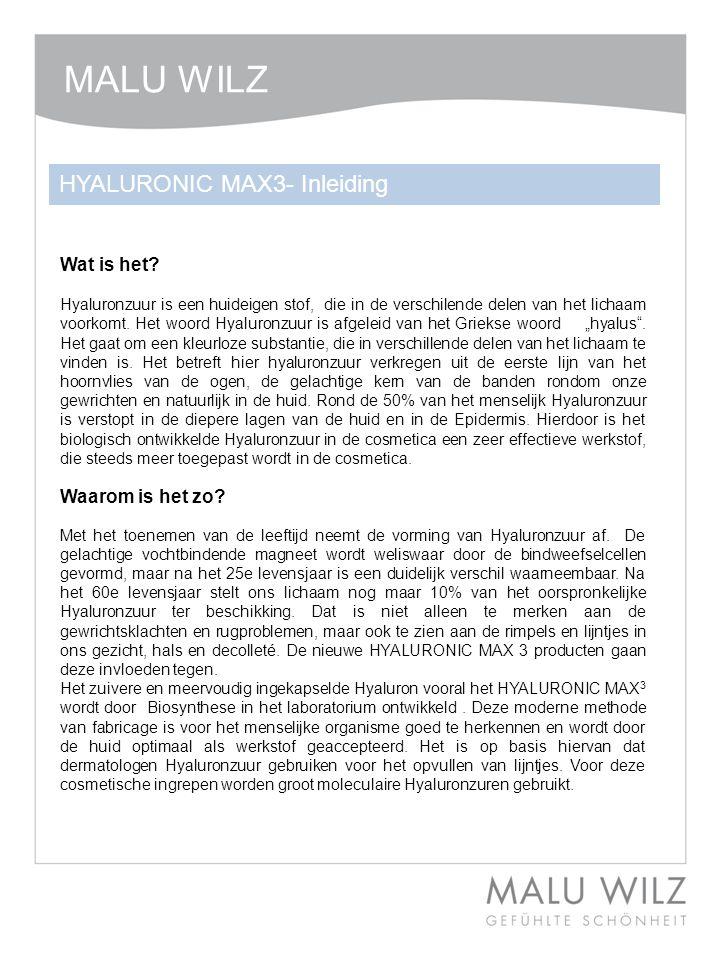 MALU WILZ HYALURONIC MAX3- Inleiding Wat is het Waarom is het zo