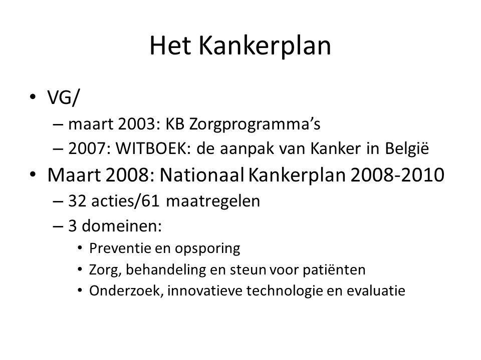 Het Kankerplan VG/ Maart 2008: Nationaal Kankerplan 2008-2010