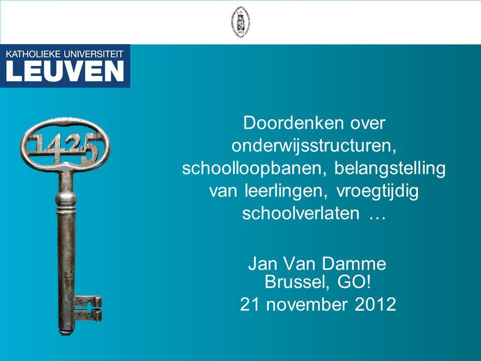 Doordenken over onderwijsstructuren, schoolloopbanen, belangstelling van leerlingen, vroegtijdig schoolverlaten … Jan Van Damme