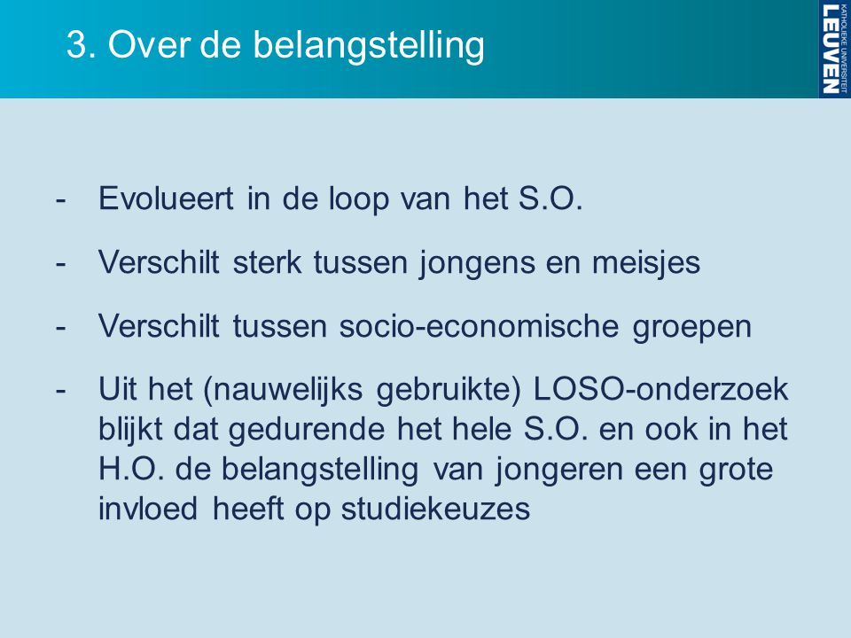 3. Over de belangstelling