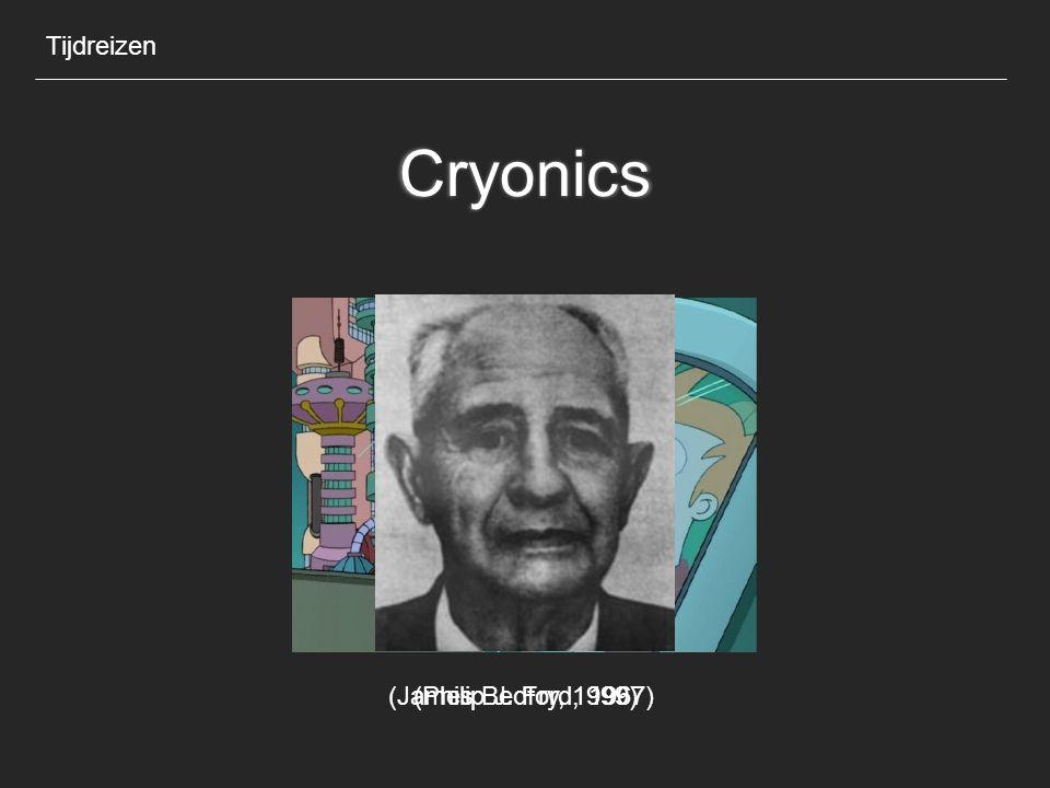 Tijdreizen Cryonics (James Bedford, 1967) (Philip J. Fry, 1999)