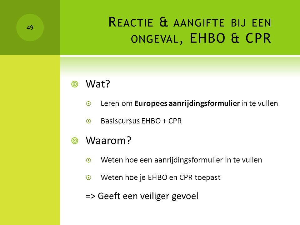 Reactie & aangifte bij een ongeval, EHBO & CPR