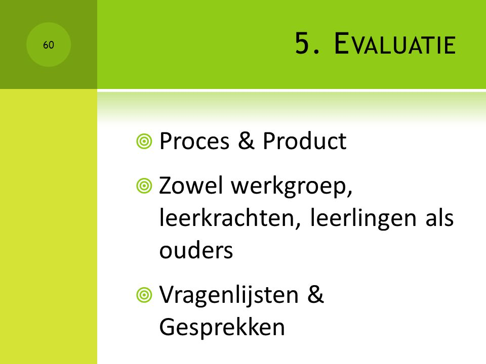 5. Evaluatie Proces & Product