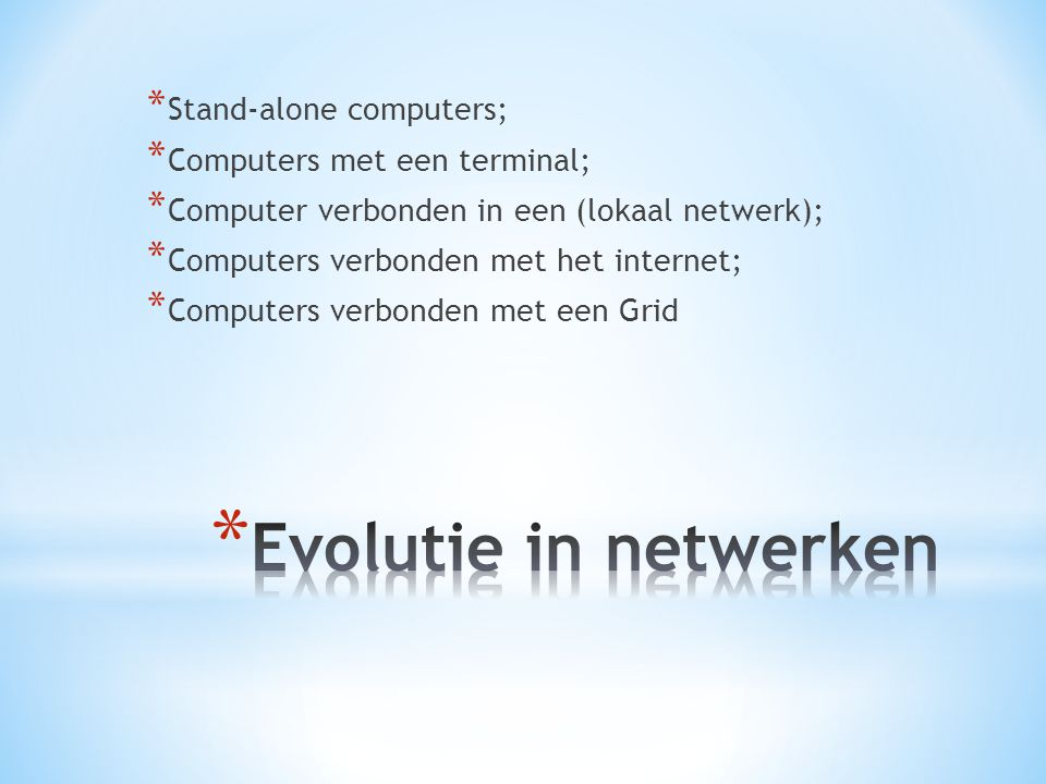 Evolutie in netwerken Stand-alone computers;
