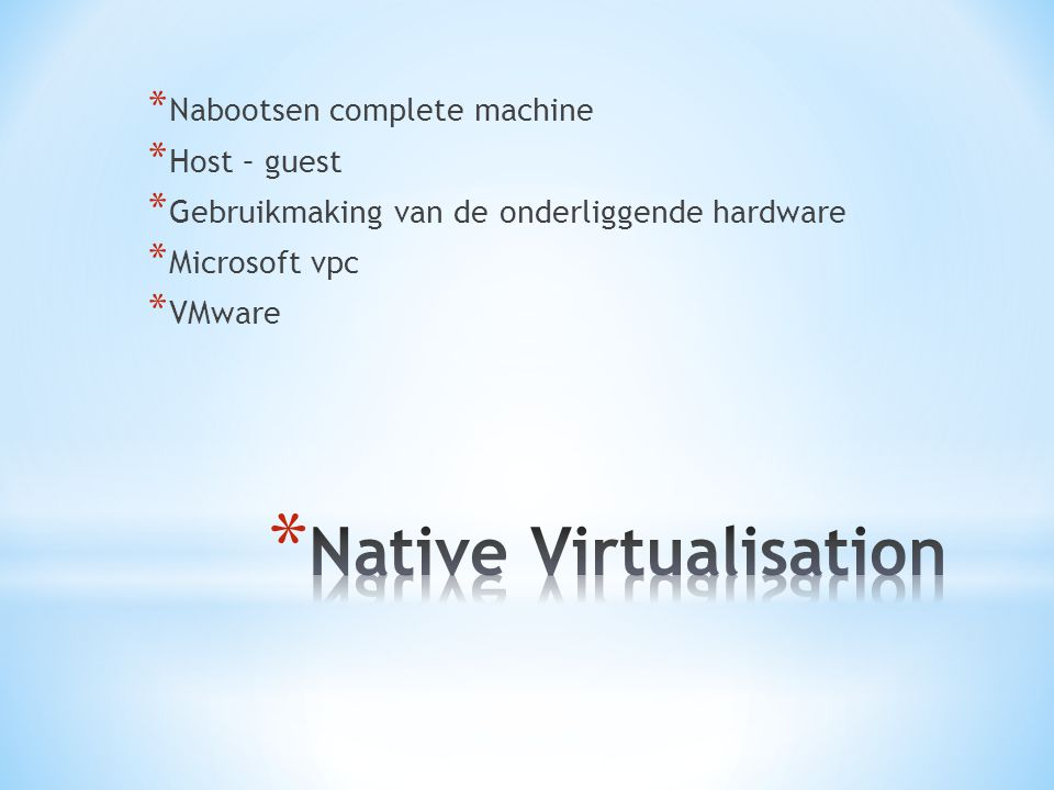 Native Virtualisation