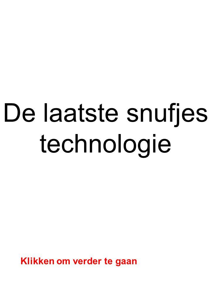 De laatste snufjes technologie