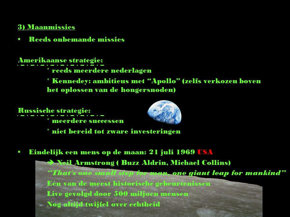 3) Maanmissies Reeds onbemande missies. Amerikaanse strategie: * reeds meerdere nederlagen.