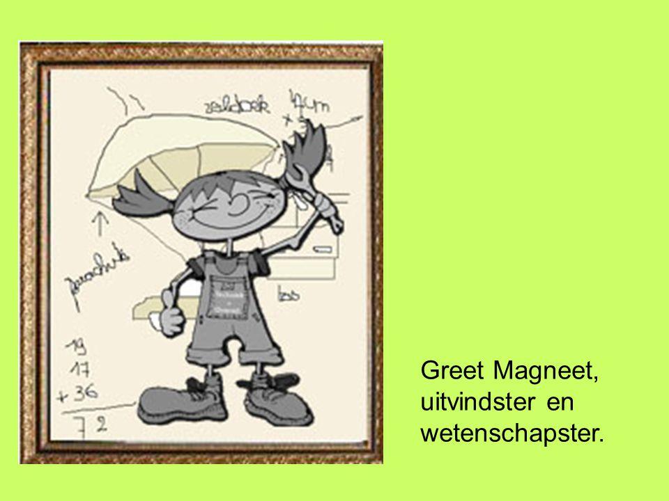 Greet Magneet, uitvindster en wetenschapster.