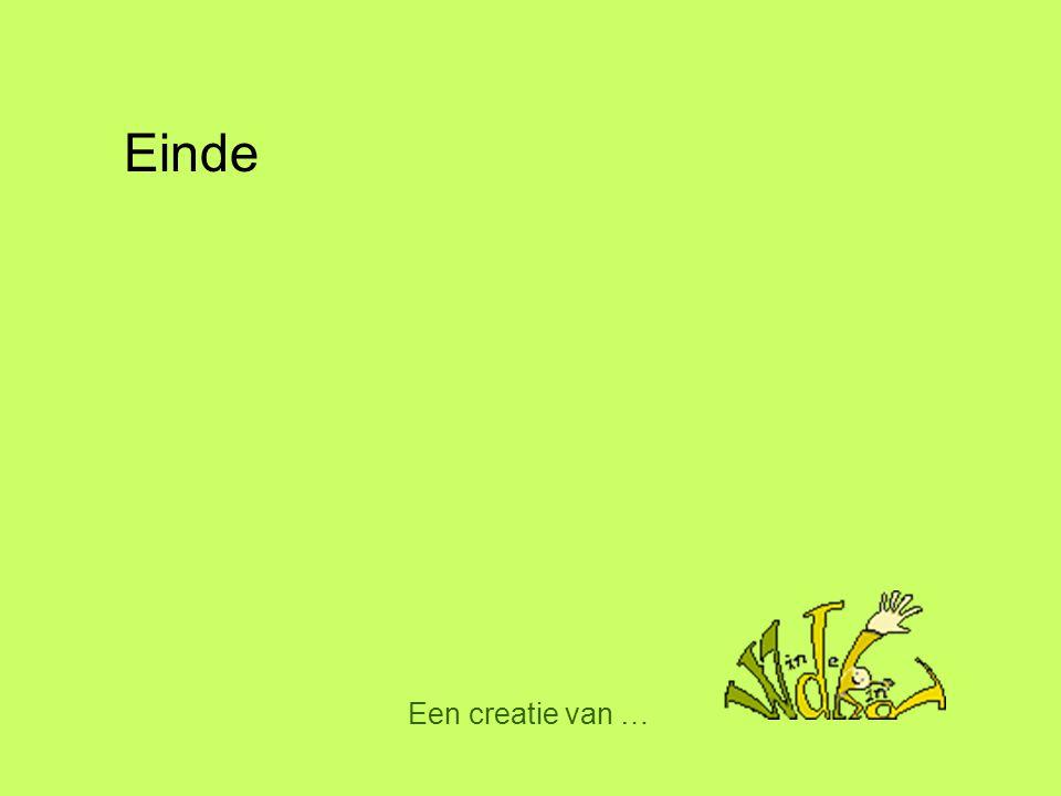 Einde Een creatie van …