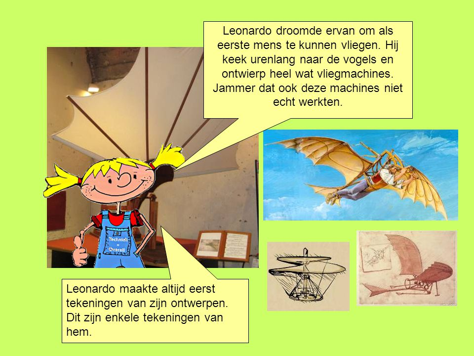 Leonardo droomde ervan om als eerste mens te kunnen vliegen