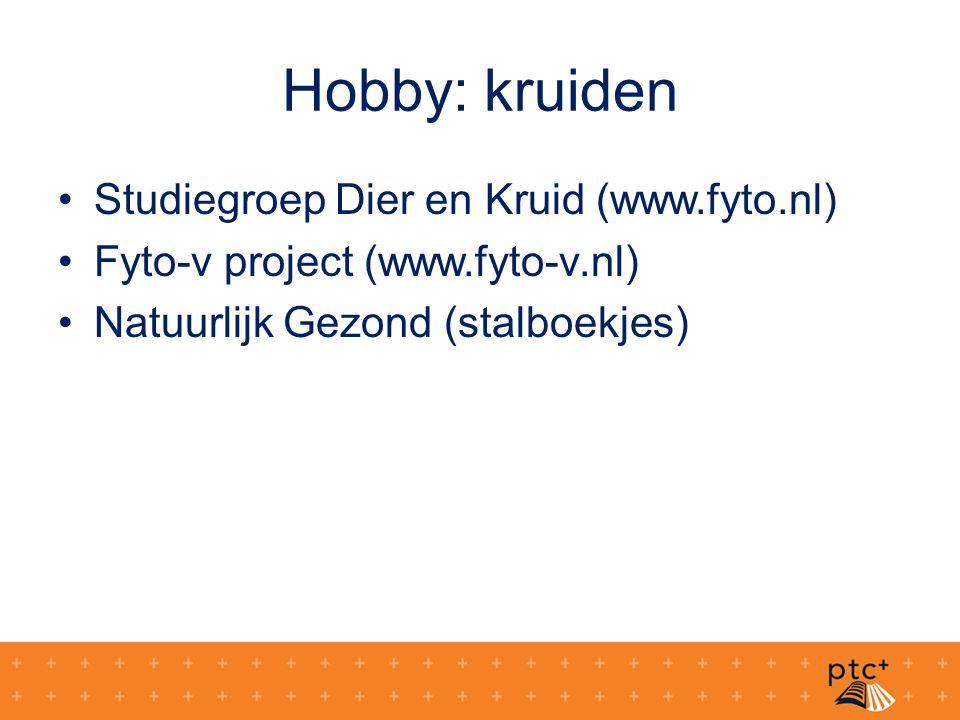 Hobby: kruiden Studiegroep Dier en Kruid (www.fyto.nl)