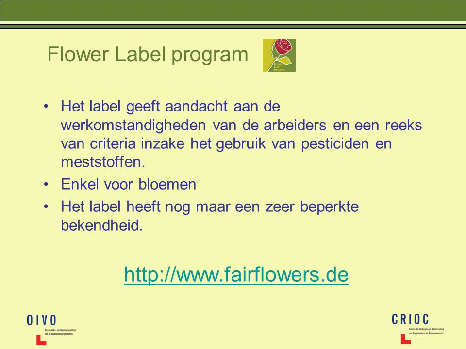 Flower Label program http://www.fairflowers.de