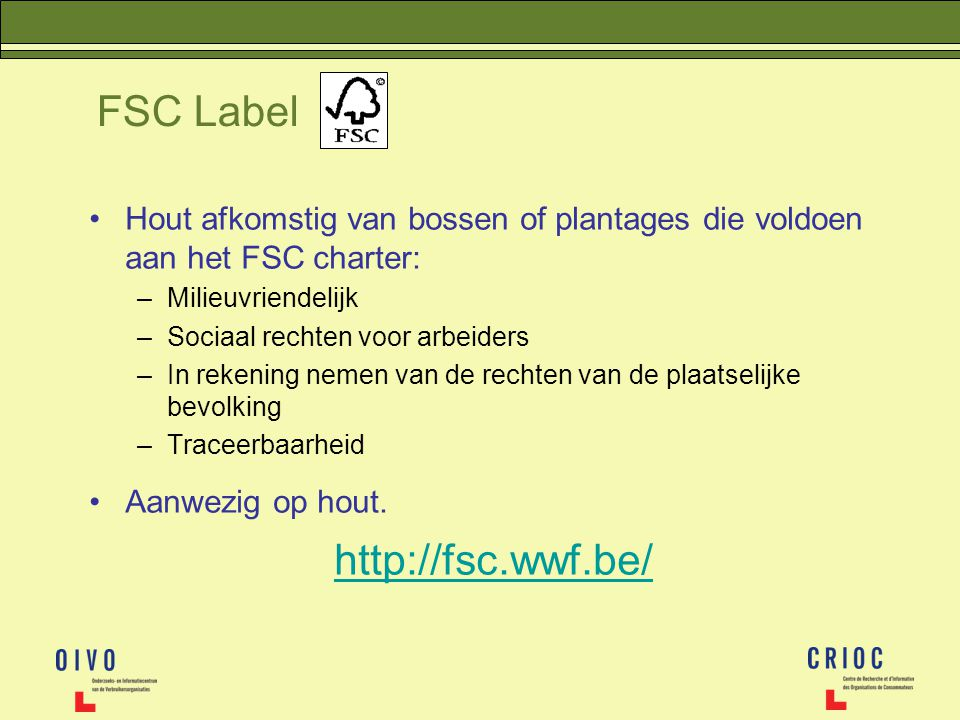 FSC Label http://fsc.wwf.be/