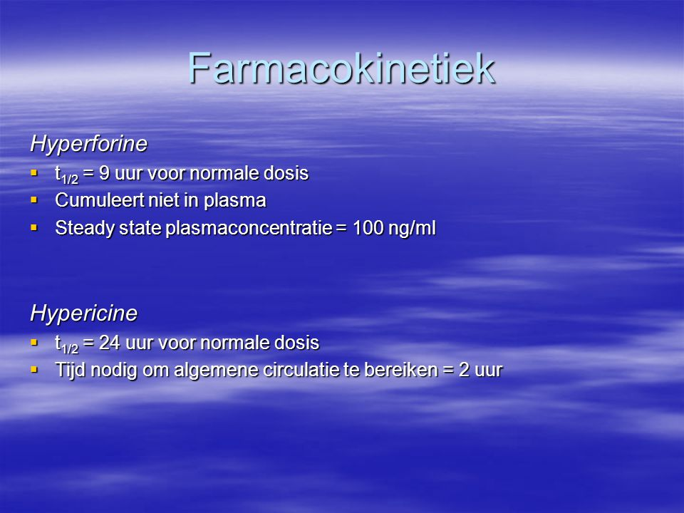 Farmacokinetiek Hyperforine Hypericine t1/2 = 9 uur voor normale dosis