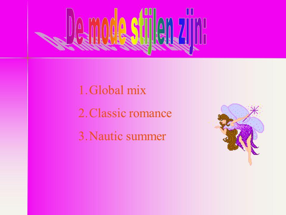 De mode stijlen zijn: Global mix Classic romance Nautic summer