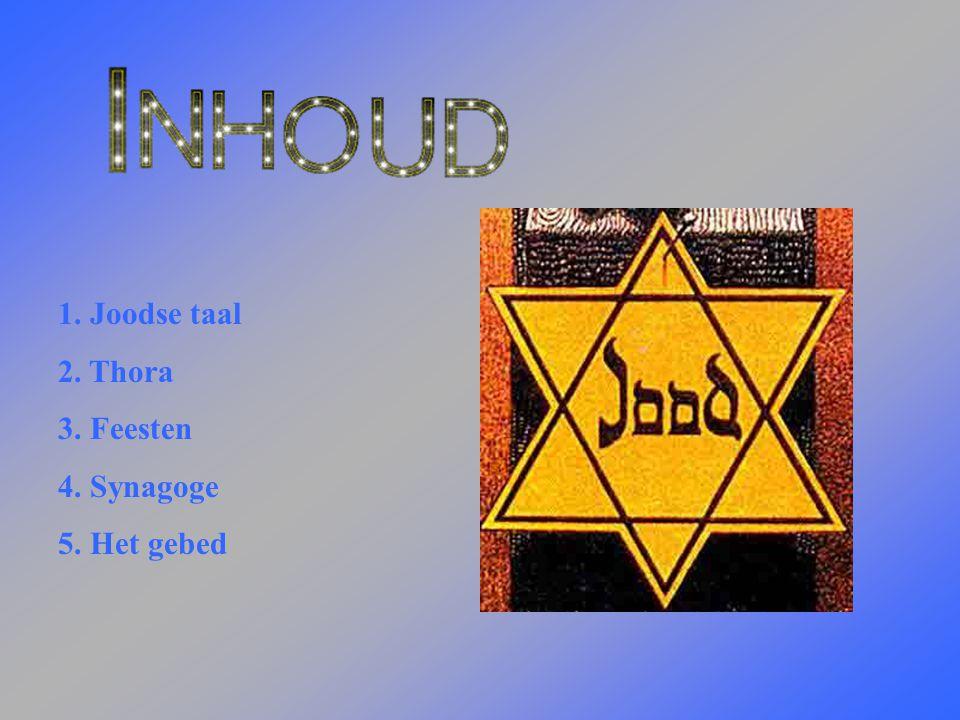 1. Joodse taal 2. Thora 3. Feesten 4. Synagoge 5. Het gebed