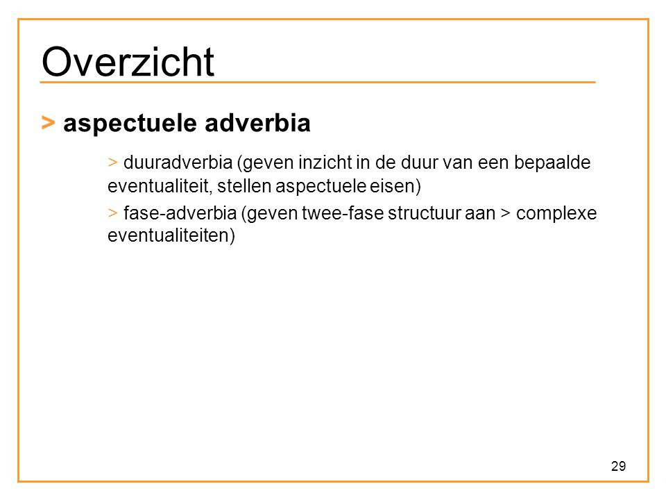 Overzicht > aspectuele adverbia