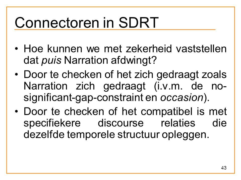 Connectoren in SDRT Hoe kunnen we met zekerheid vaststellen dat puis Narration afdwingt