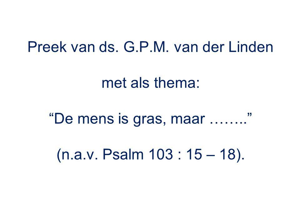 Preek van ds. G.P.M. van der Linden met als thema:
