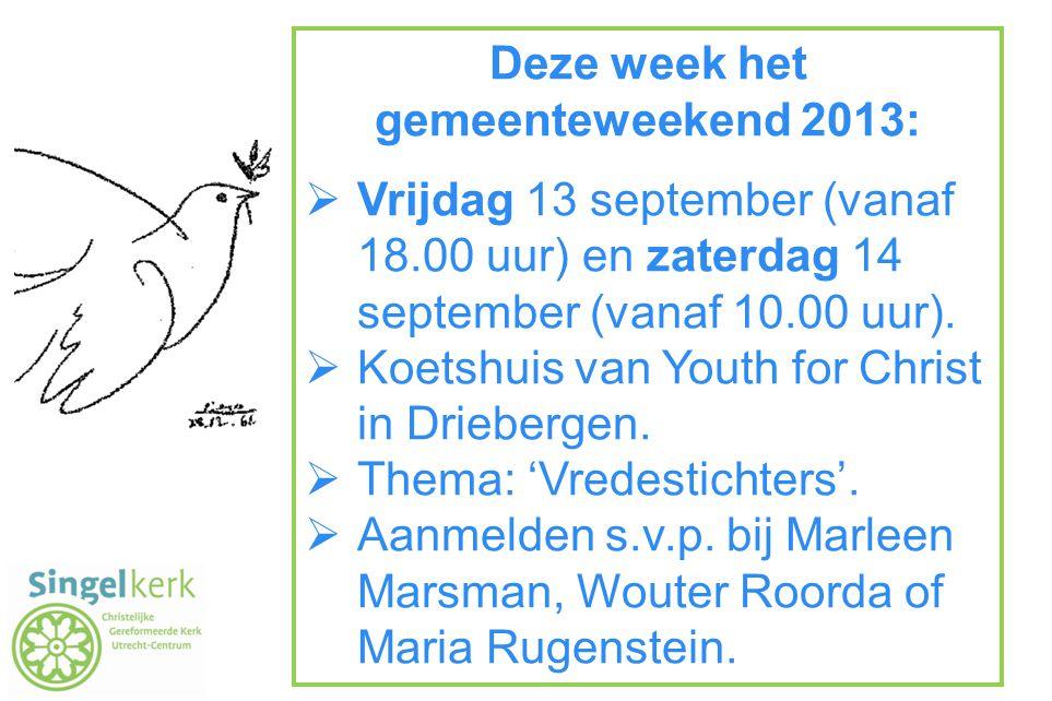 Deze week het gemeenteweekend 2013: