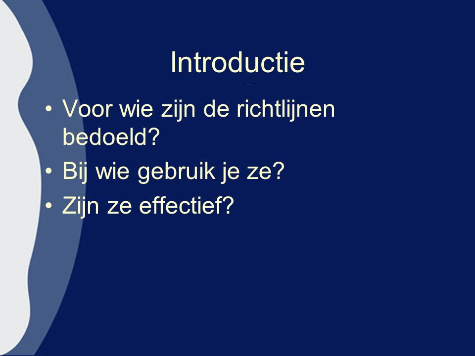 Introductie Voor wie zijn de richtlijnen bedoeld
