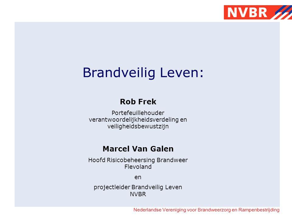Brandveilig Leven: Rob Frek Marcel Van Galen