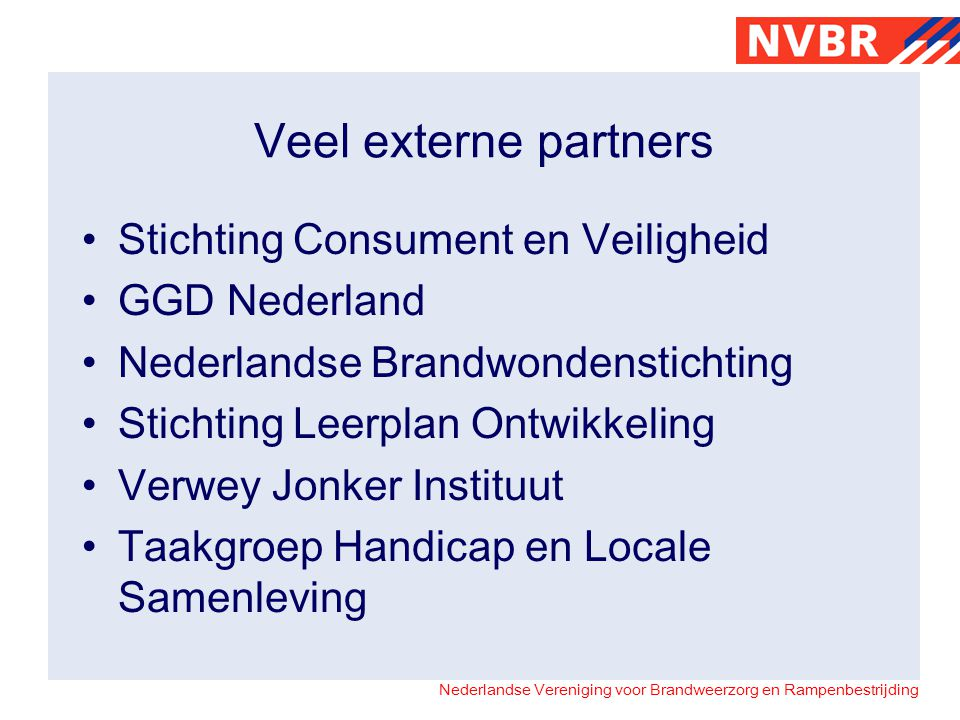 Veel externe partners Stichting Consument en Veiligheid GGD Nederland