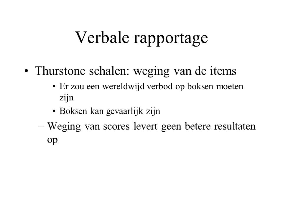Verbale rapportage Thurstone schalen: weging van de items