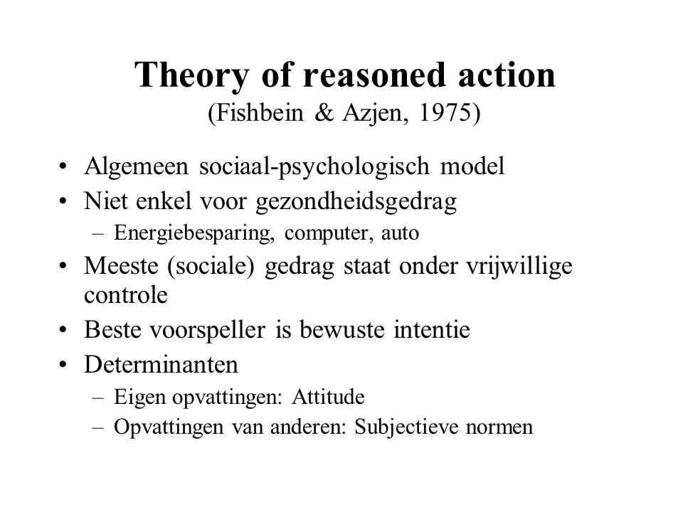 Theory of reasoned action (Fishbein & Azjen, 1975)